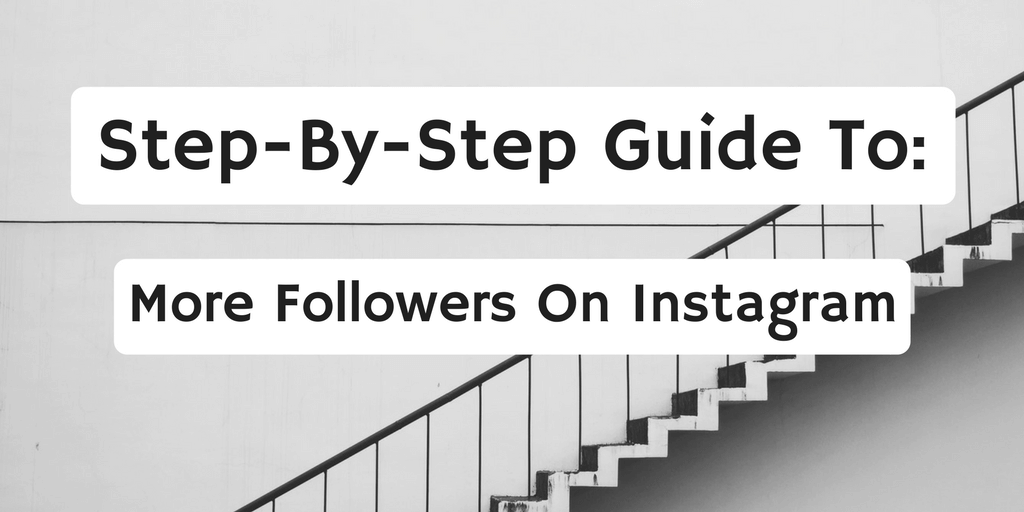 How to Get Followers on Instagram Step by Step Guide